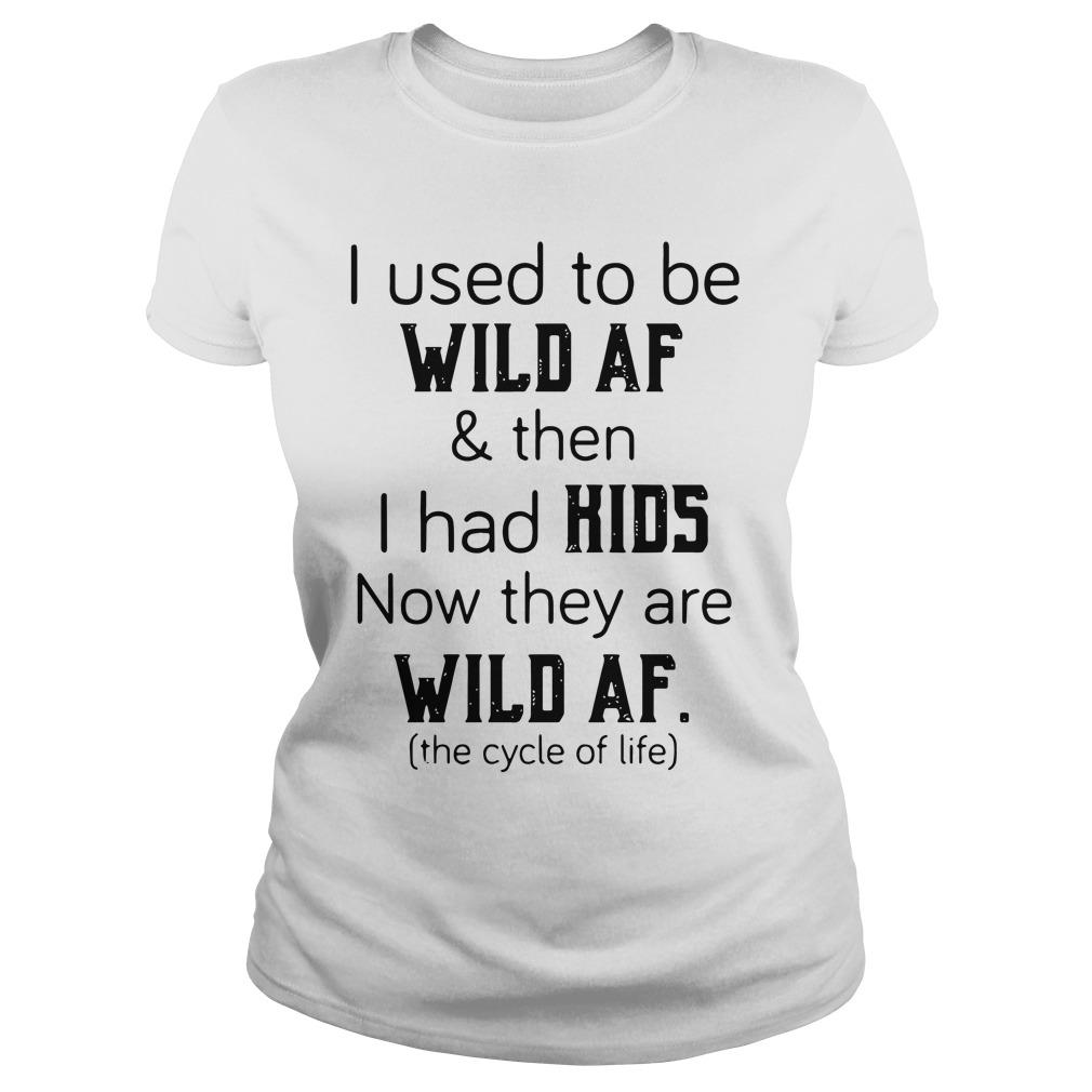 Used Wild Af Kids Now Wild Af Ladies Tee