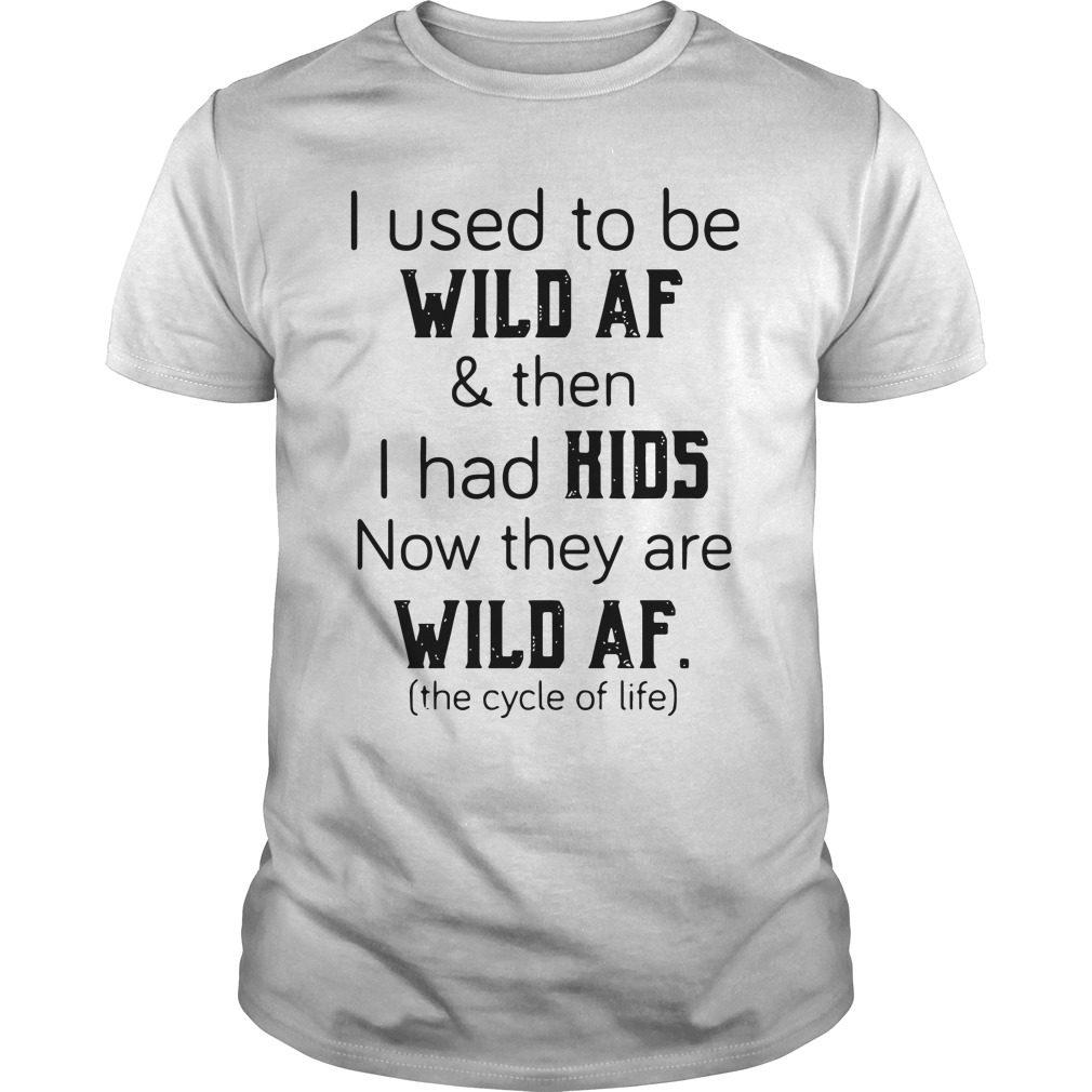 Used Wild Af Kids Now Wild Af Shirt