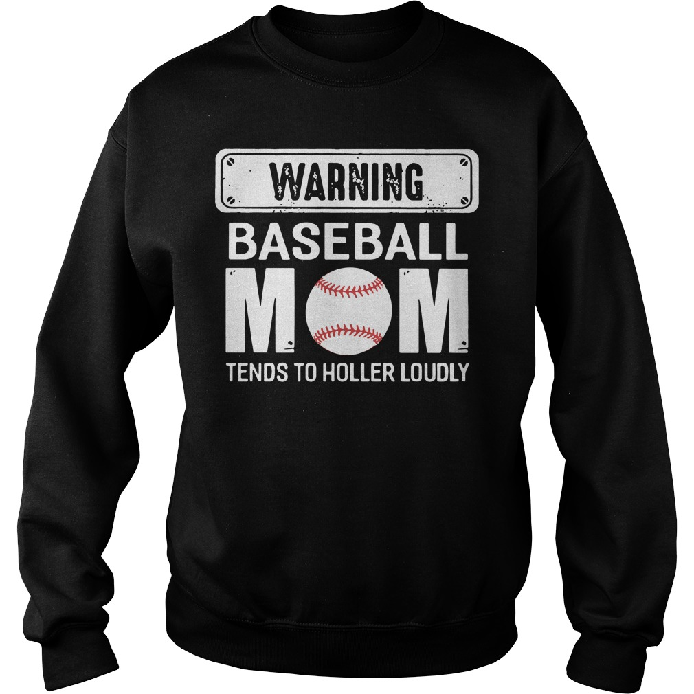 Warning Baseball Mom Tends Holler Loudly Sweater