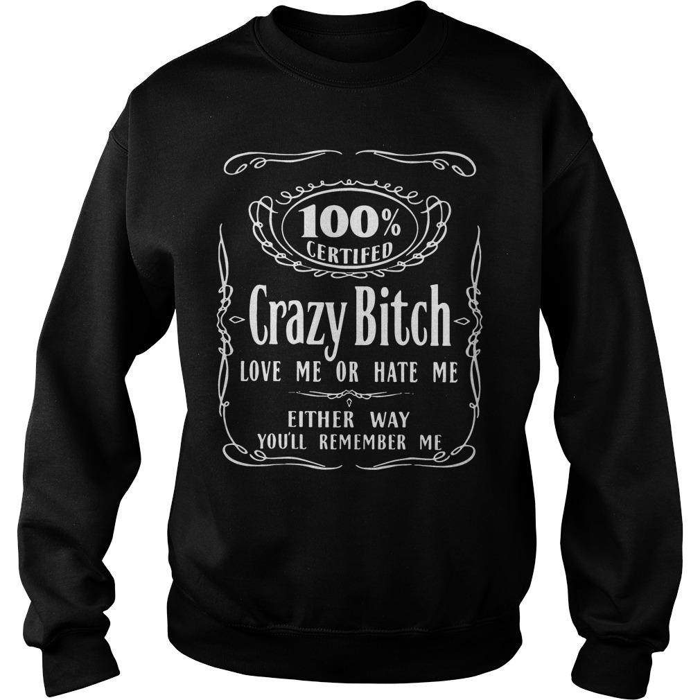 100 Certified Crazy Bitch Love Hate Sweater