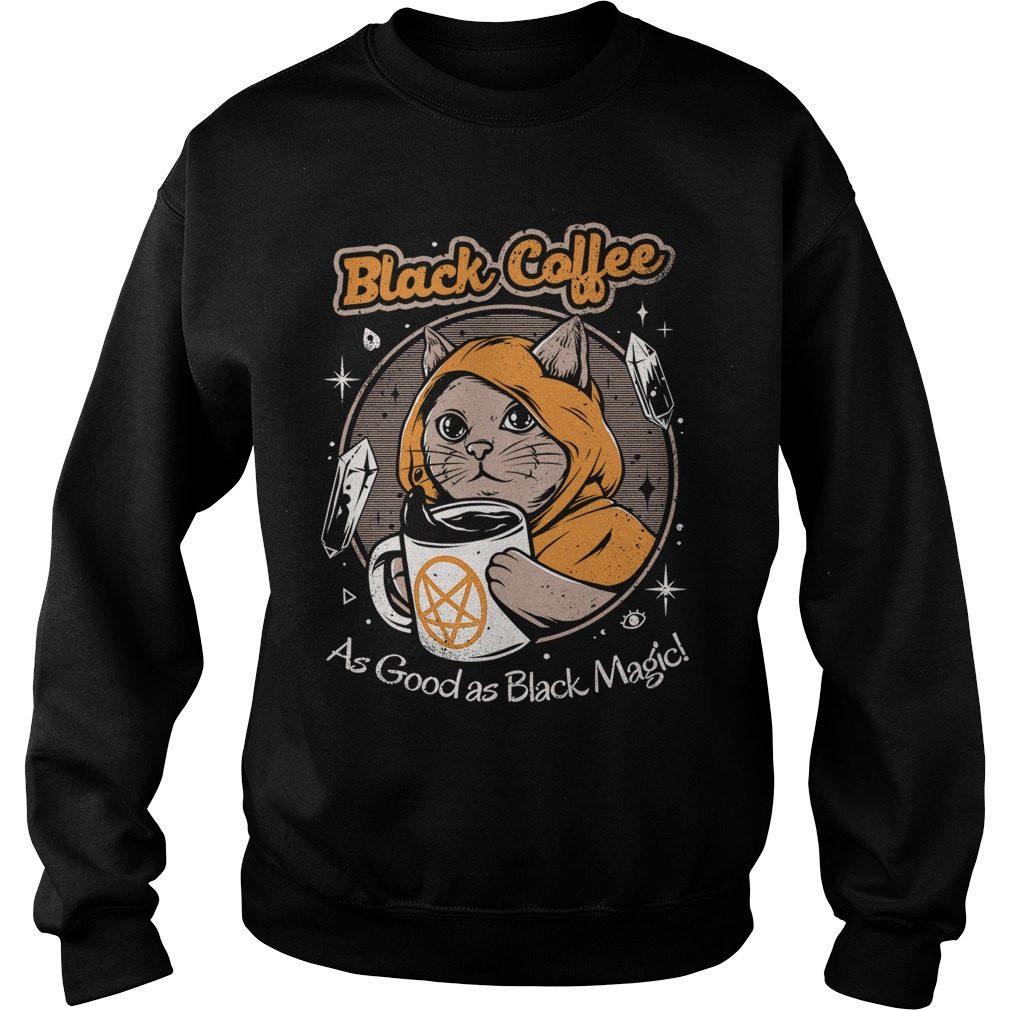 Black Coffee Good Black Magic Sweater