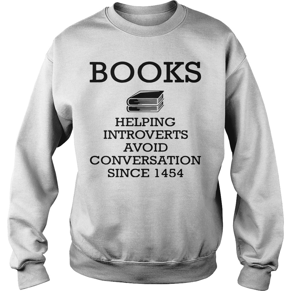 Books Helping Introverts Avoid Conversation Since 1454 Sweater