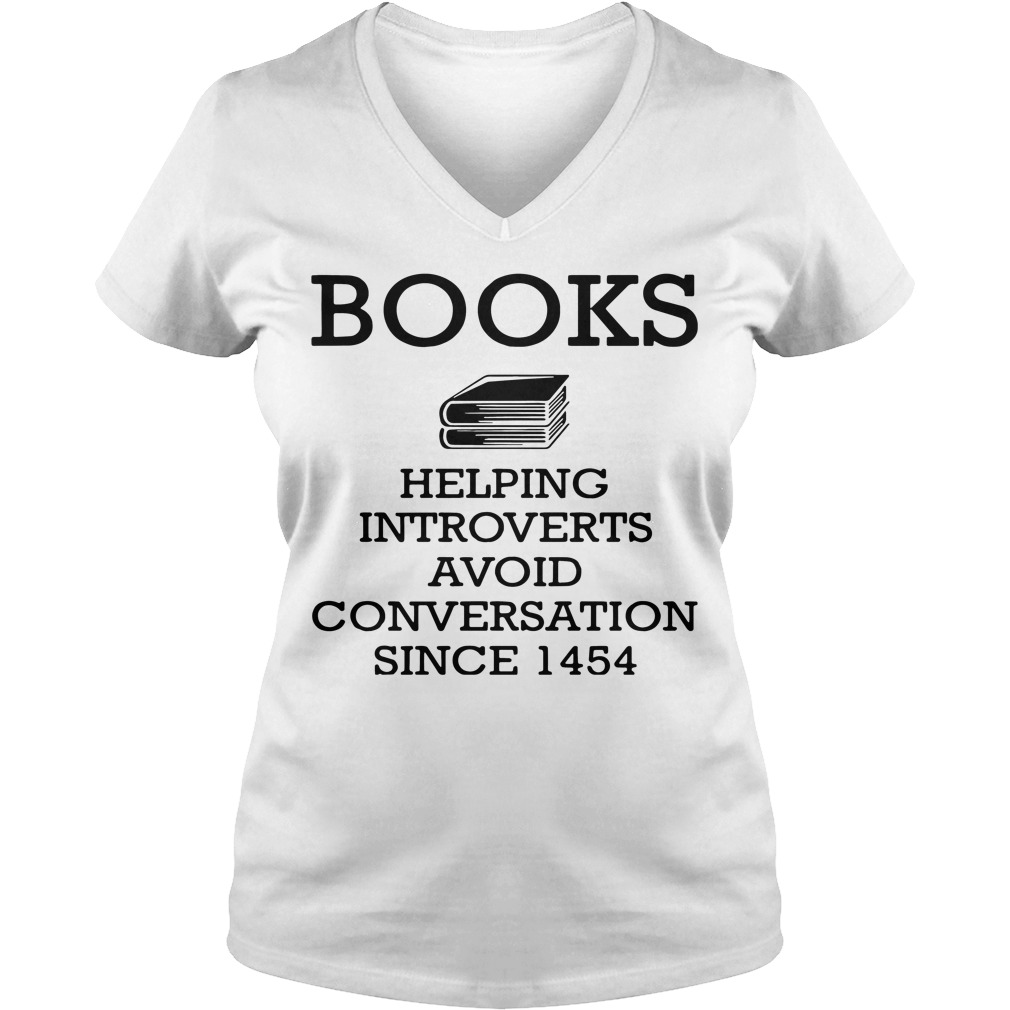 Books Helping Introverts Avoid Conversation Since 1454 V Neck T Shirt