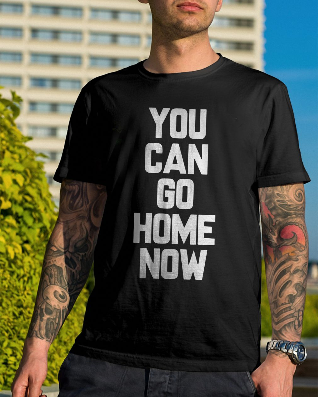 Can Go Home Now Shirt