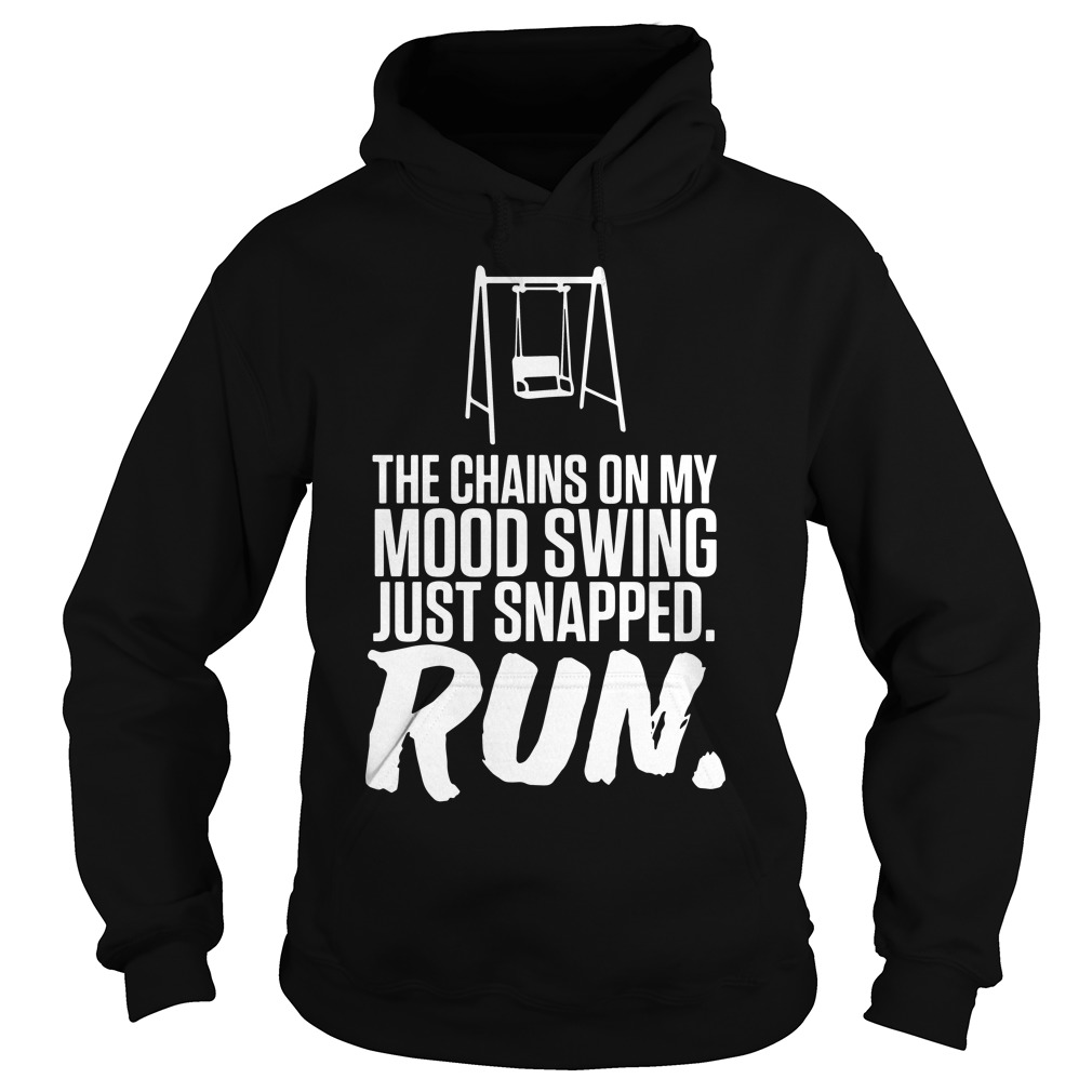 Chains Mood Swing Just Snapped Run Hoodie