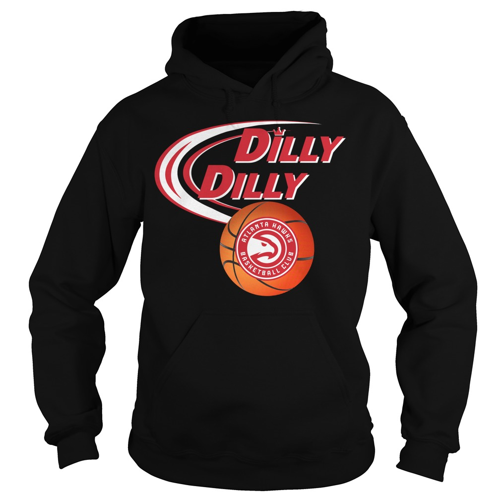 Dilly Dilly Atlanta Hawks Nba Basketball Hoodie