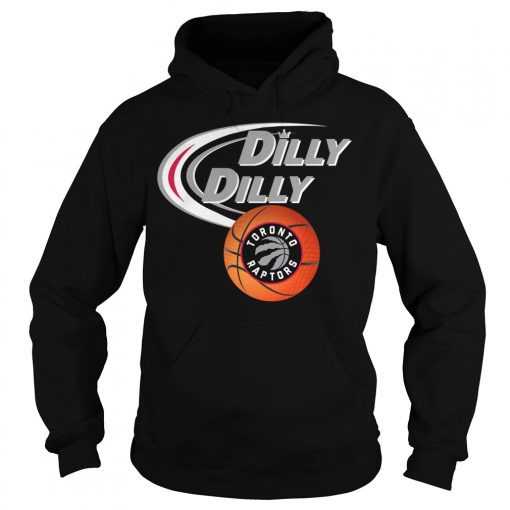 Dilly Dilly Toronto Raptors Nba Basketball Hoodie