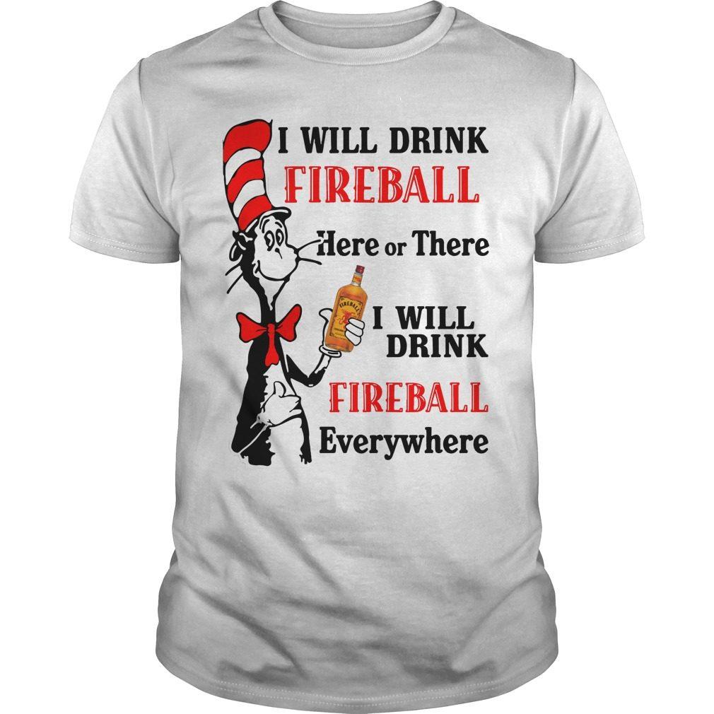 Dr Seuss Will Drink Fireball Shirt