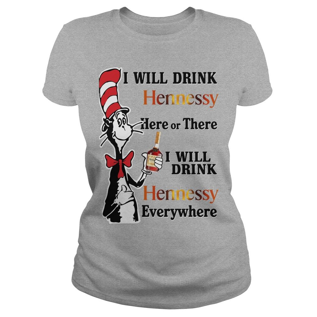 Dr Seuss Will Drink Hennessy Ladies Tee