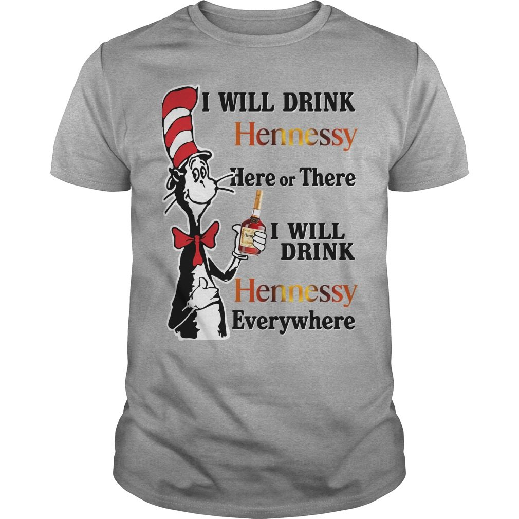 Dr Seuss Will Drink Hennessy Shirt