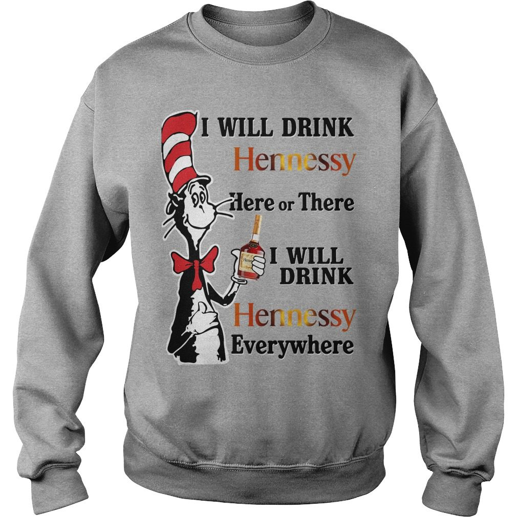 Dr Seuss Will Drink Hennessy Sweater