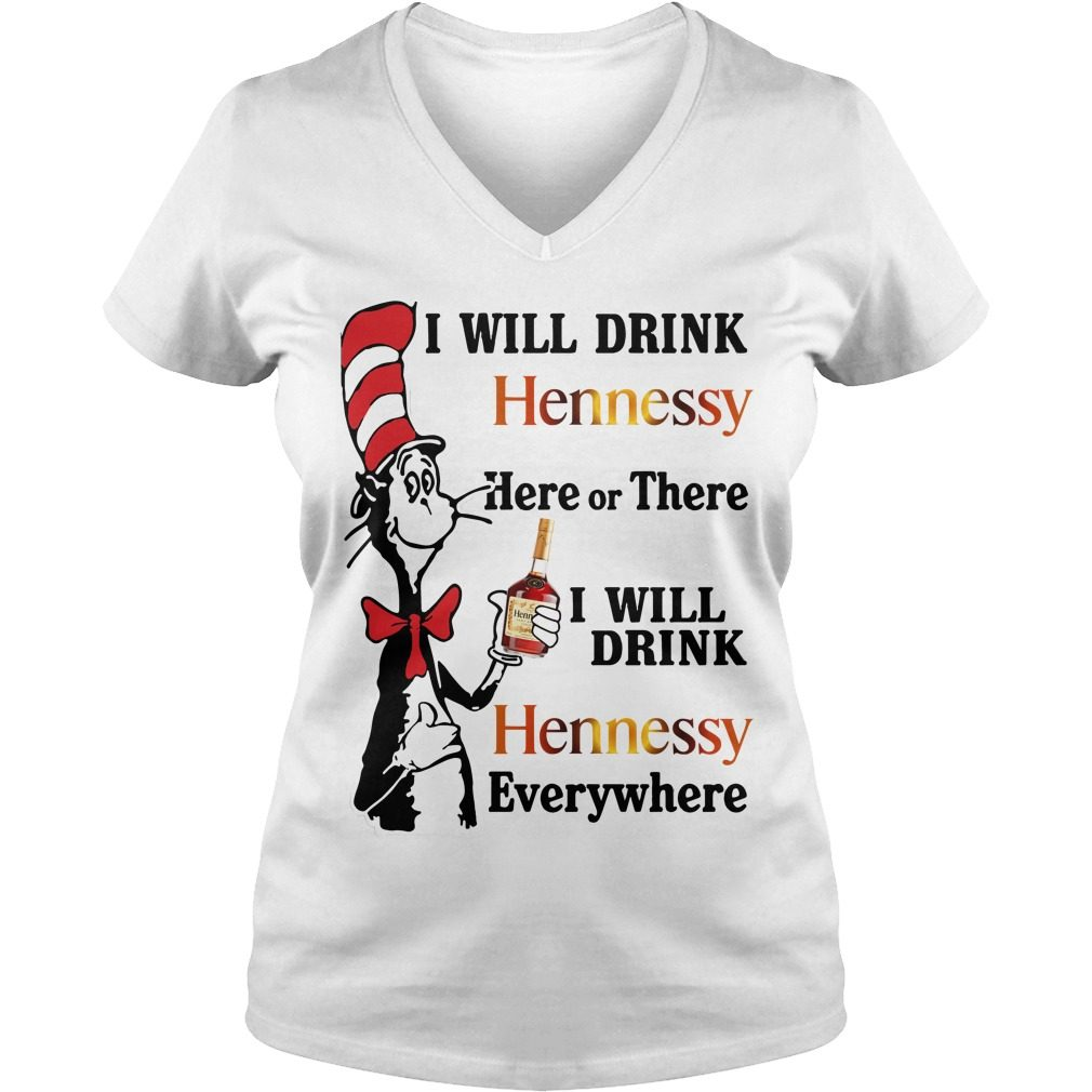 Dr Seuss Will Drink Hennessy V Neck T Shirt