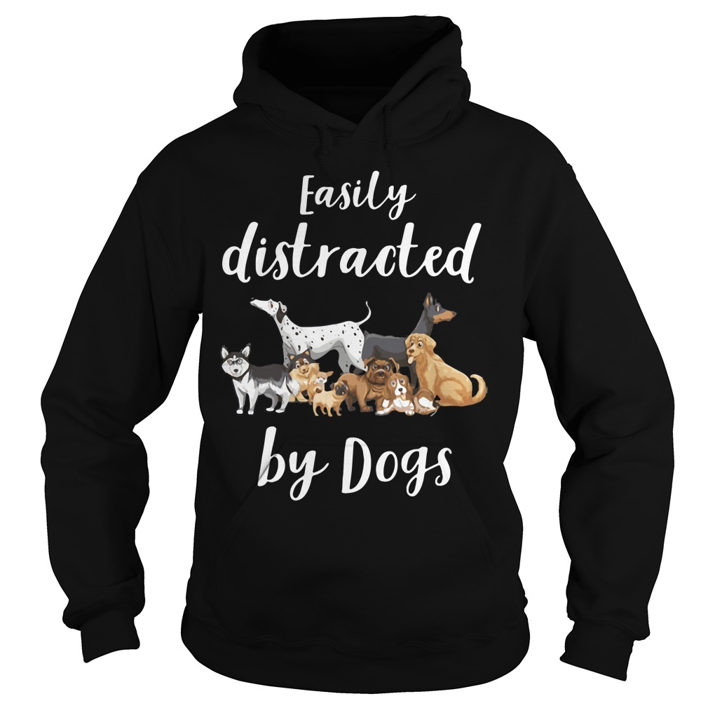 Easily Distracted Dogs Hoodie