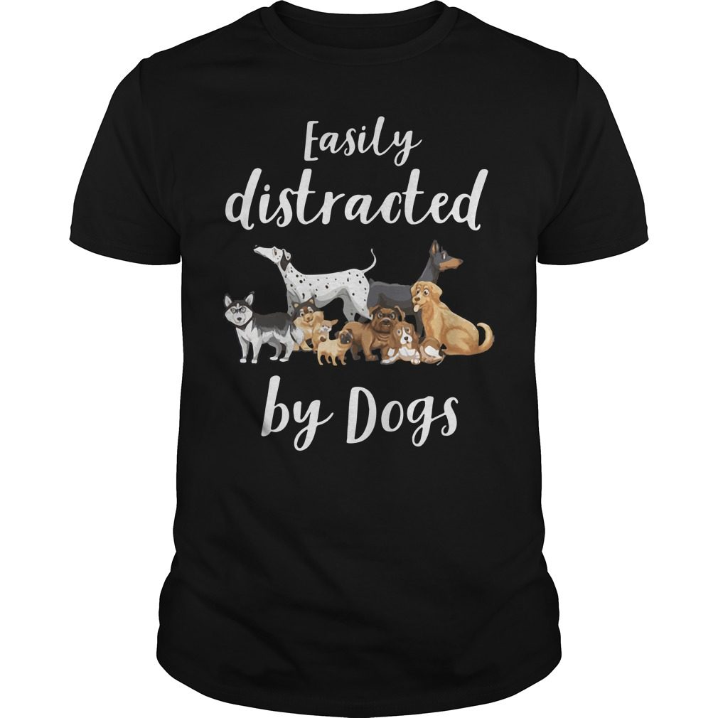 Easily Distracted Dogs Shirt