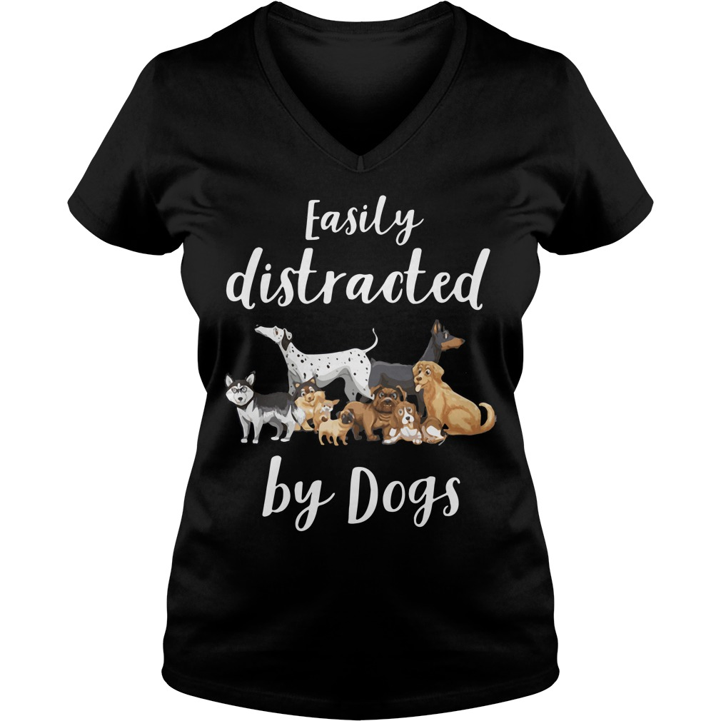 Easily Distracted Dogs V Neck T Shirt