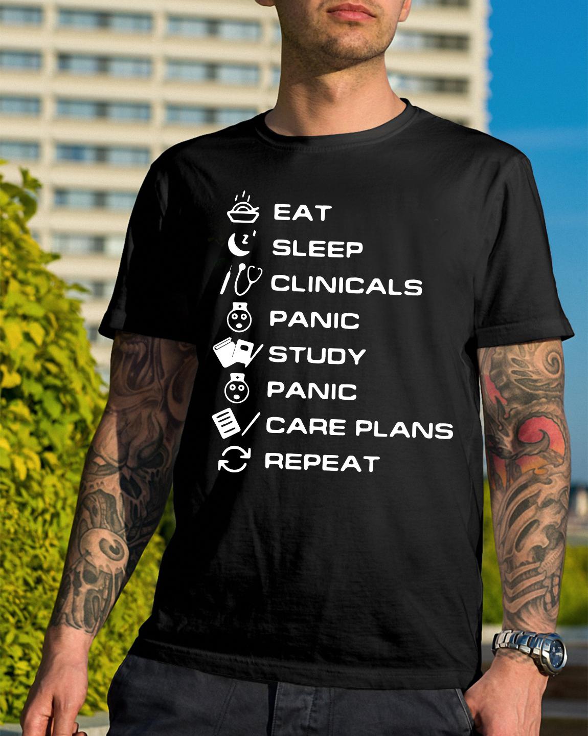 Eat Sleep Clinicals Panic Study Panic Care Plans Repeat Shirt