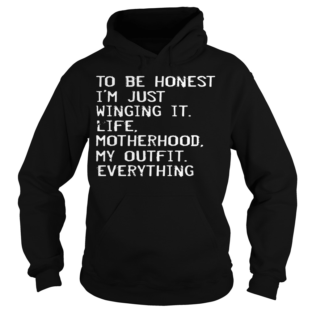Honest Im Just Winging Life Motherhood Outfit Everything Hoodie