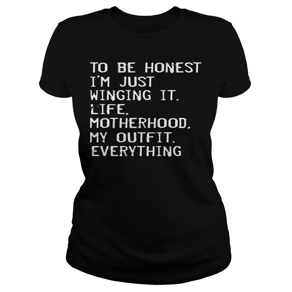 Honest Im Just Winging Life Motherhood Outfit Everything Ladies Tee