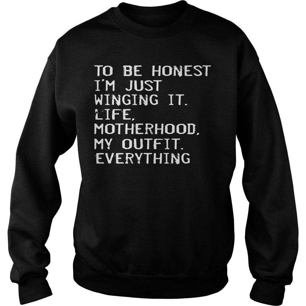 Honest Im Just Winging Life Motherhood Outfit Everything Sweater