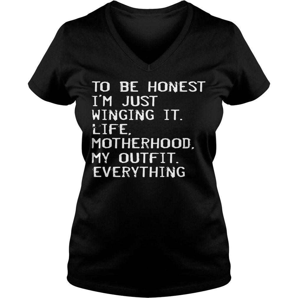 Honest Im Just Winging Life Motherhood Outfit Everything V Neck T Shirt