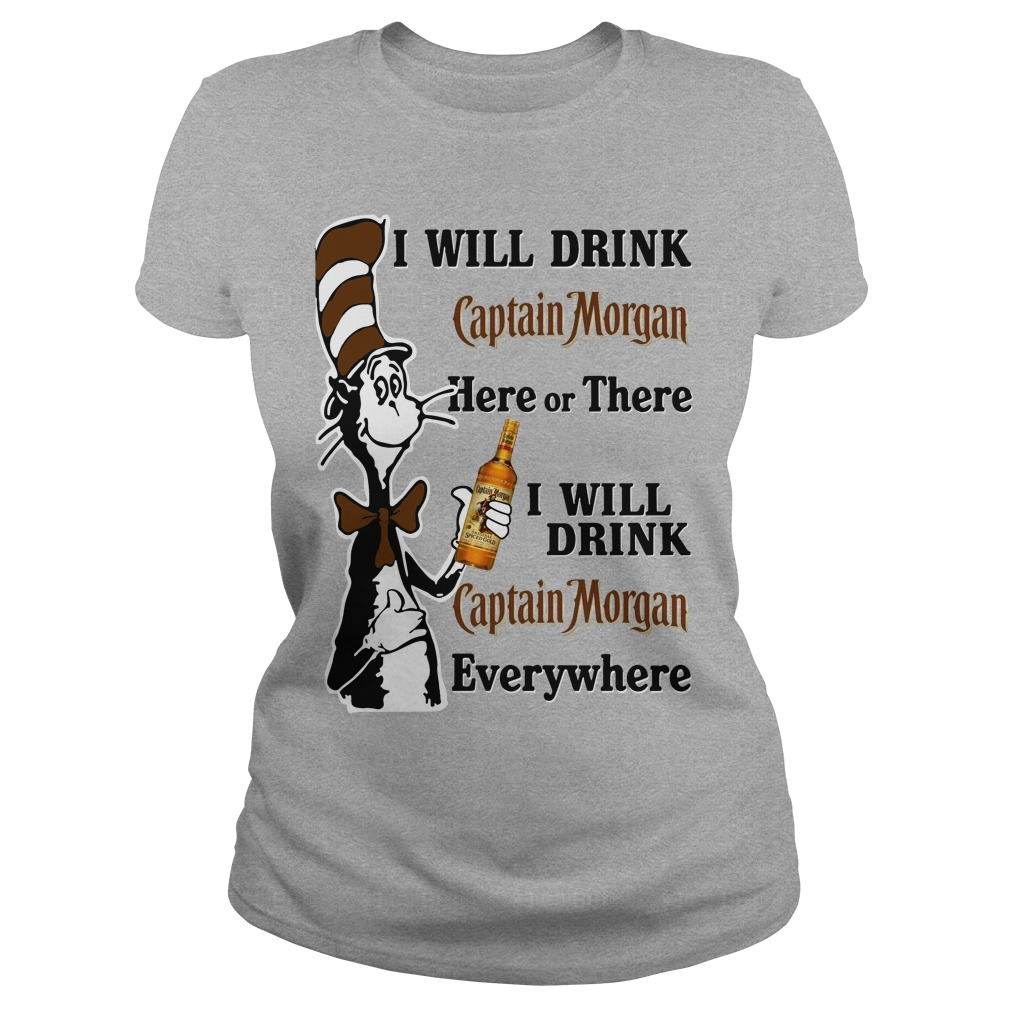 dr seuss i will drink captain morgan here or there shirt hoodie sweater. Black Bedroom Furniture Sets. Home Design Ideas