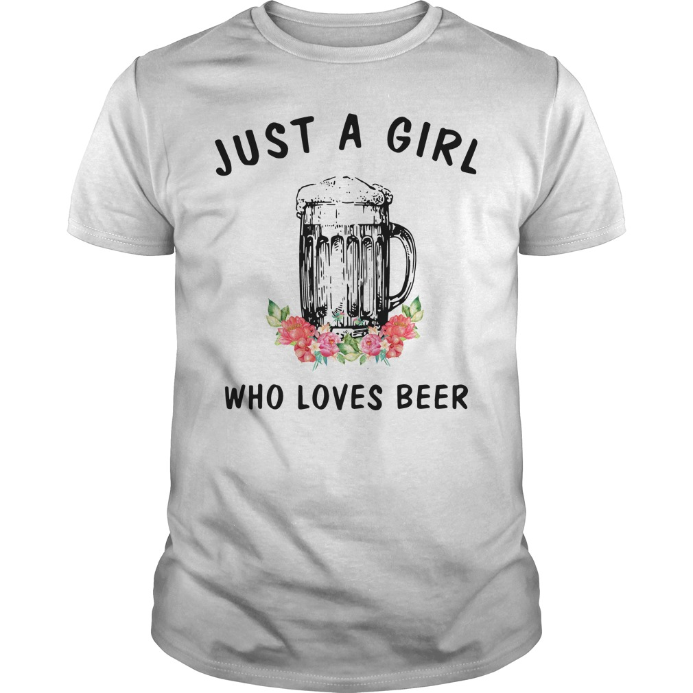 Just A Girl Who Loves Beer Guys Shirt