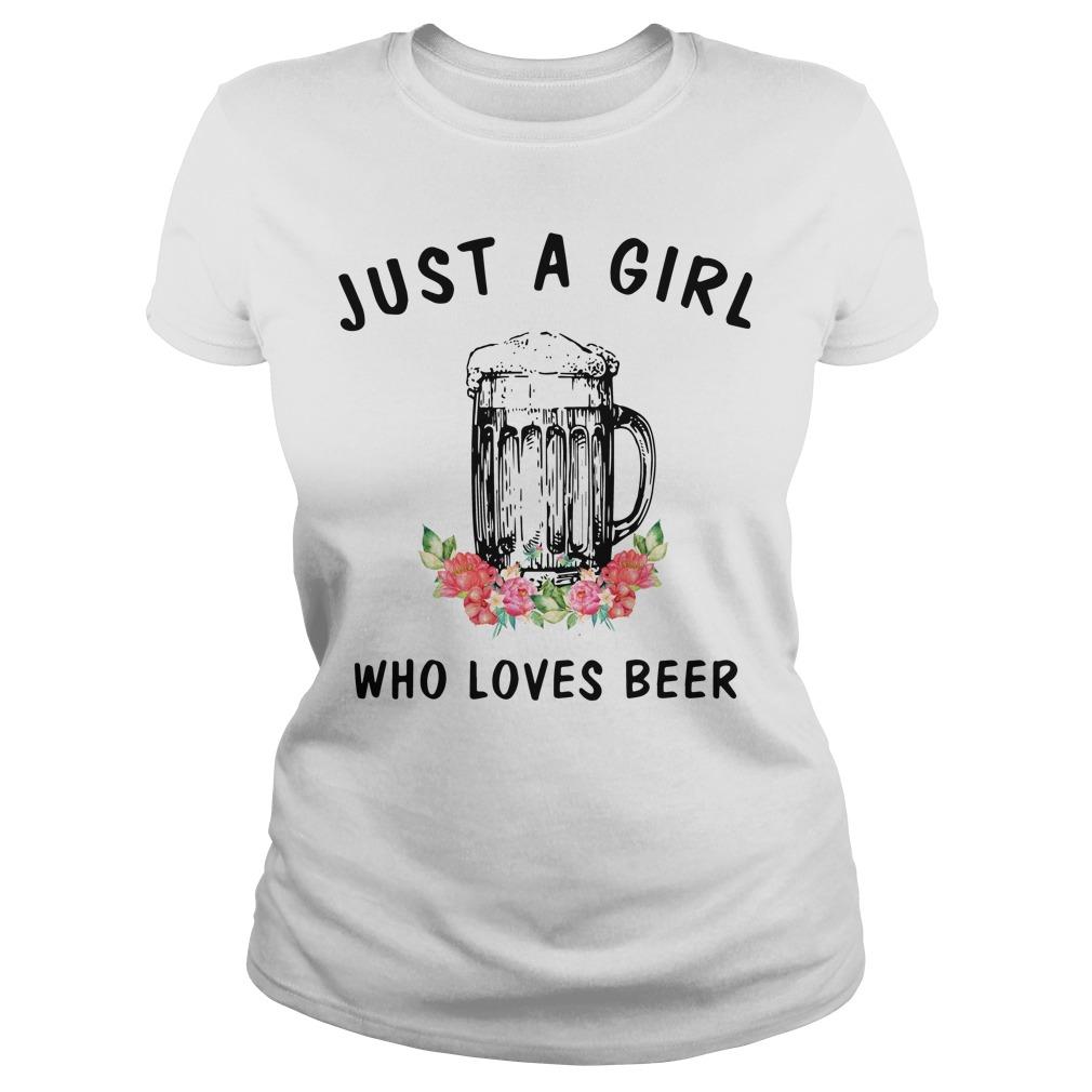 Just A Girl Who Loves Beer Ladies Tee
