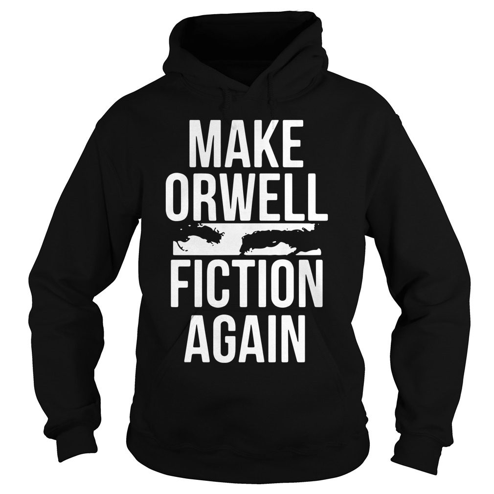 Make Orwell Fiction Hoodie