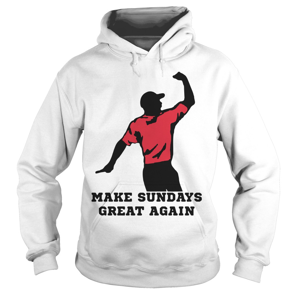Make Sundays Great Hoodie