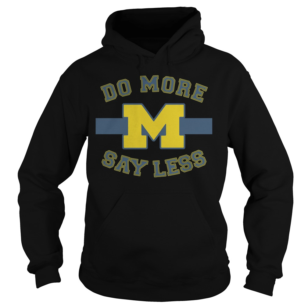 Michigan Say Less Hoodie