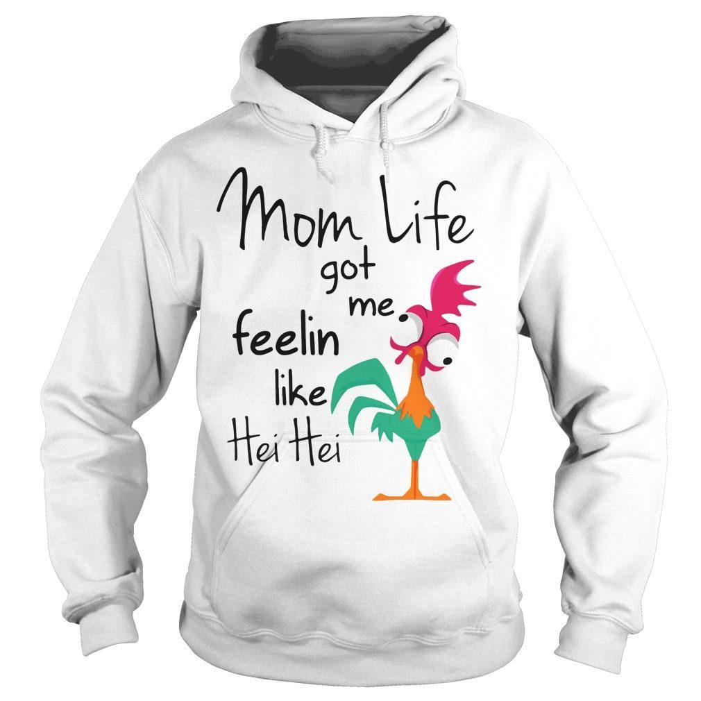 Moana Chicken Mom Life Got Feelin Like Hei Hei Hoodie