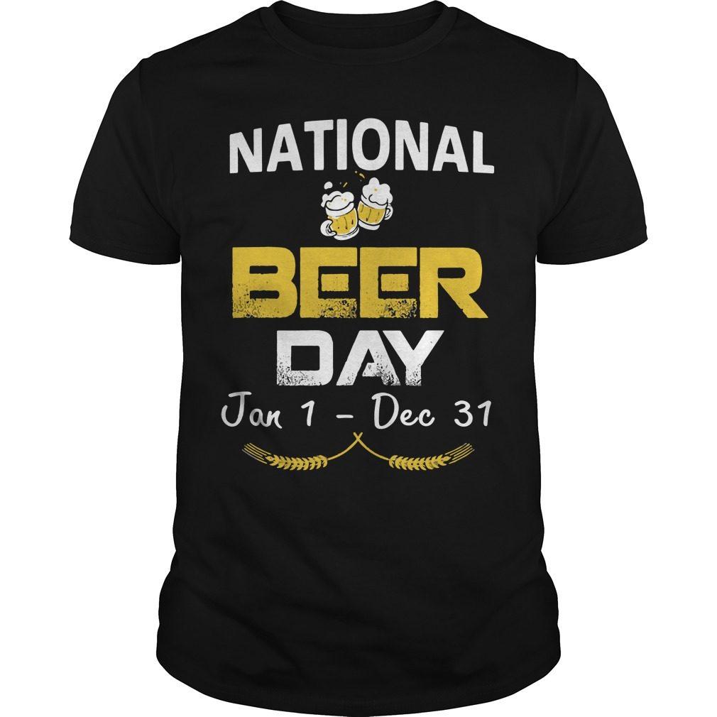 National Beer Day Jan 1 Dec 31 Guys Shirt