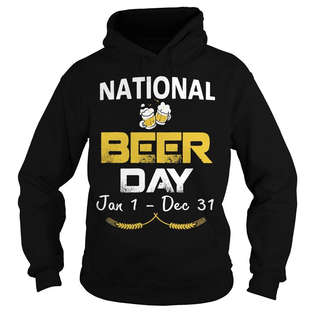 National Beer Day Jan 1 Dec 31 Hoodie