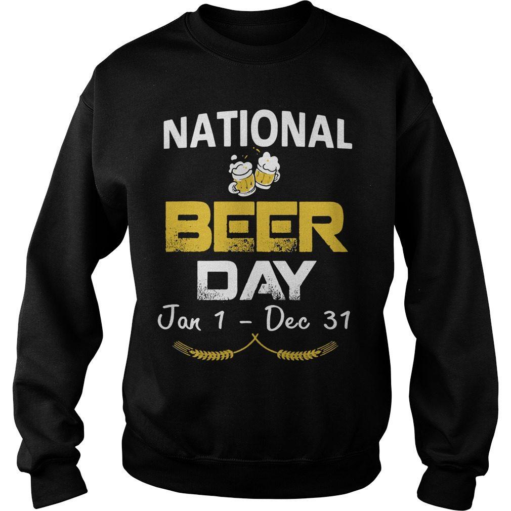 National Beer Day Jan 1 Dec 31 Sweater