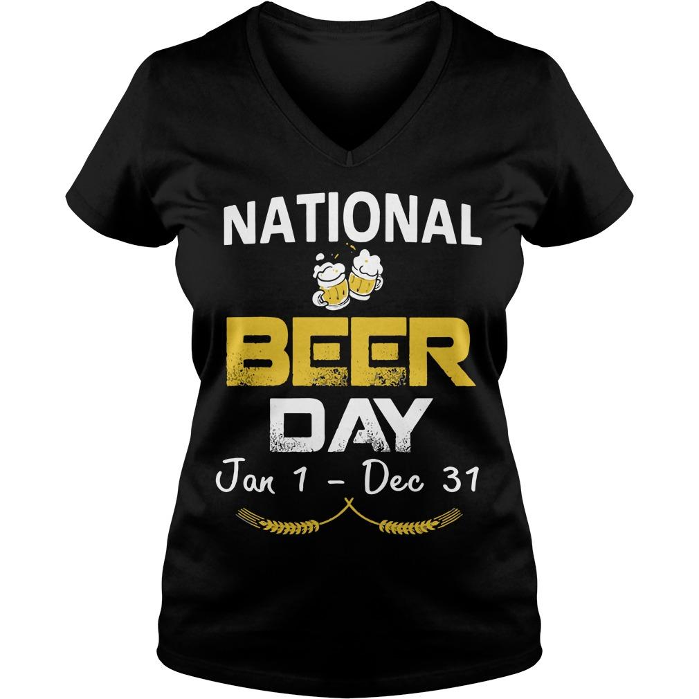 National Beer Day Jan 1 Dec 31 V Neck T Shirt