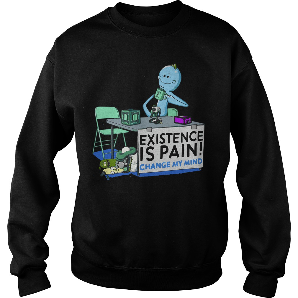 Rick Morty Mr Meeseeks Existence Pain Change Mind Sweater