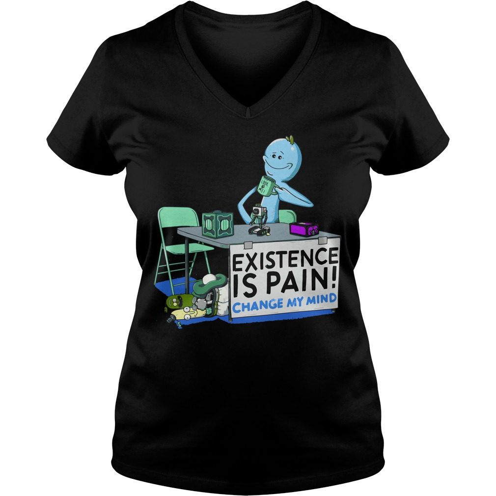 Rick Morty Mr Meeseeks Existence Pain Change Mind V Neck T Shirt