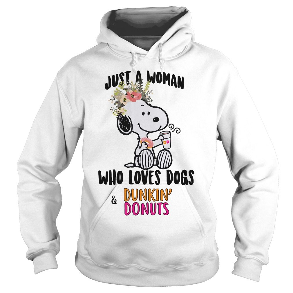 Snoopy Just Woman Loves Dogs Dunkin Donuts Hoodie