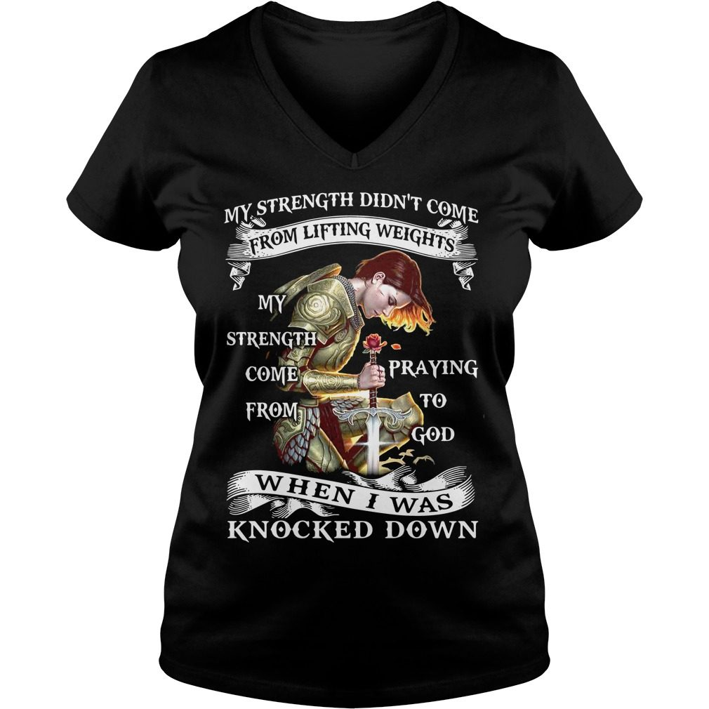 Strength Didnt Come Lifting Weights Strength V Neck T Shirt