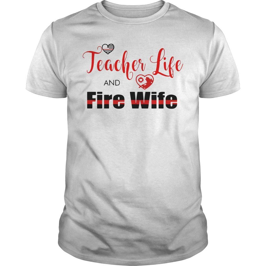 Teacher Life Fire Wife Guys Shirt