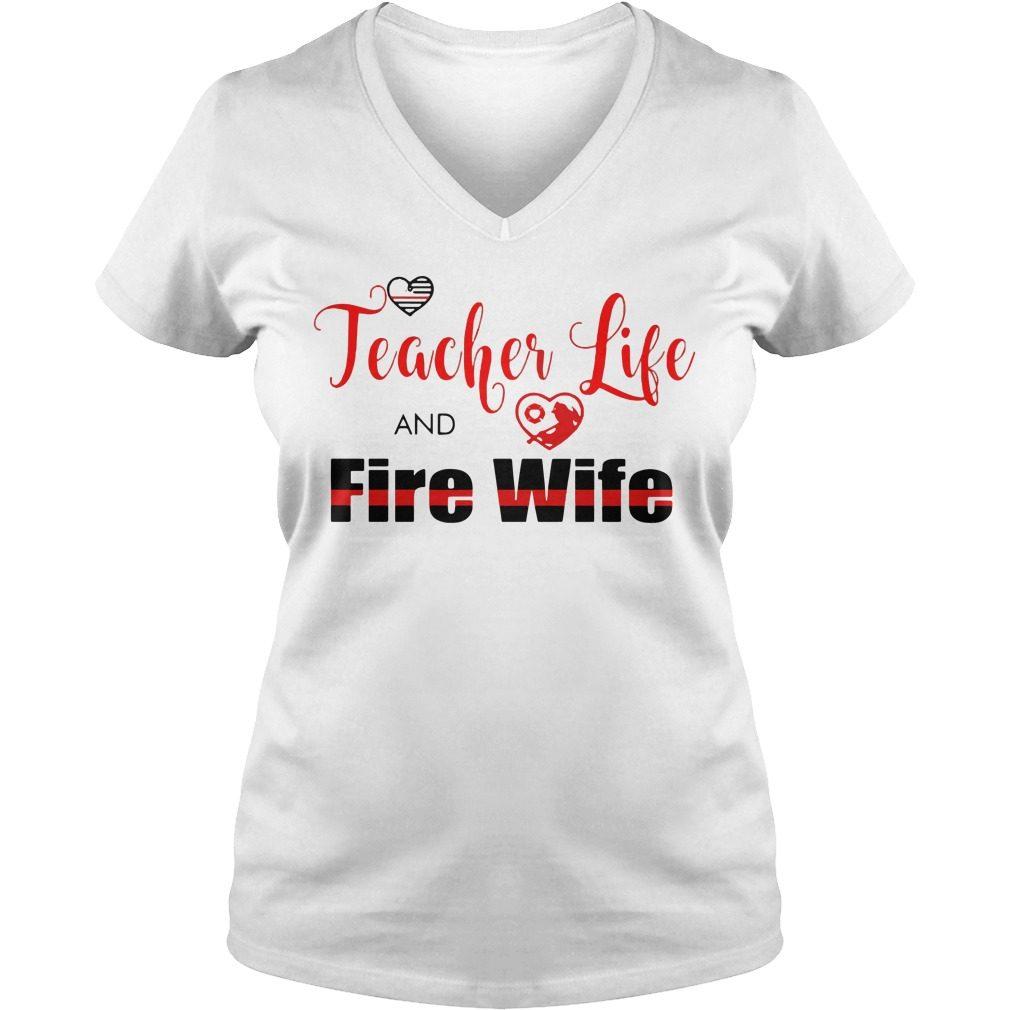 Teacher Life Fire Wife V Neck T Shirt