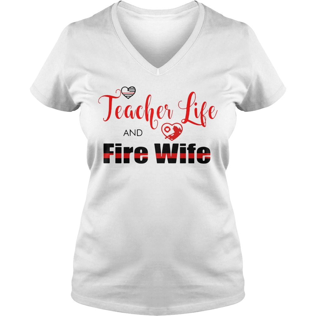 Teacher Life Fire Wife V Neck T Shirt