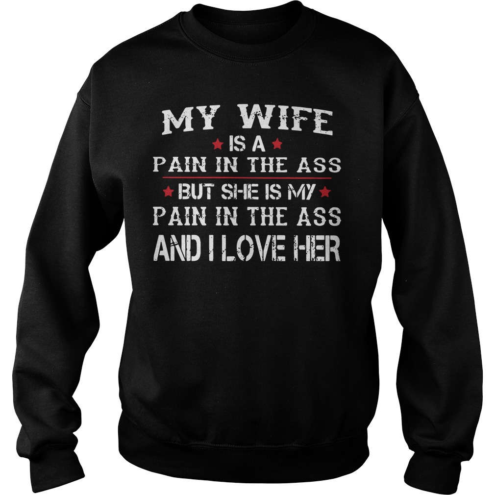 Wife Pain Ass Pain Ass Love Sweater