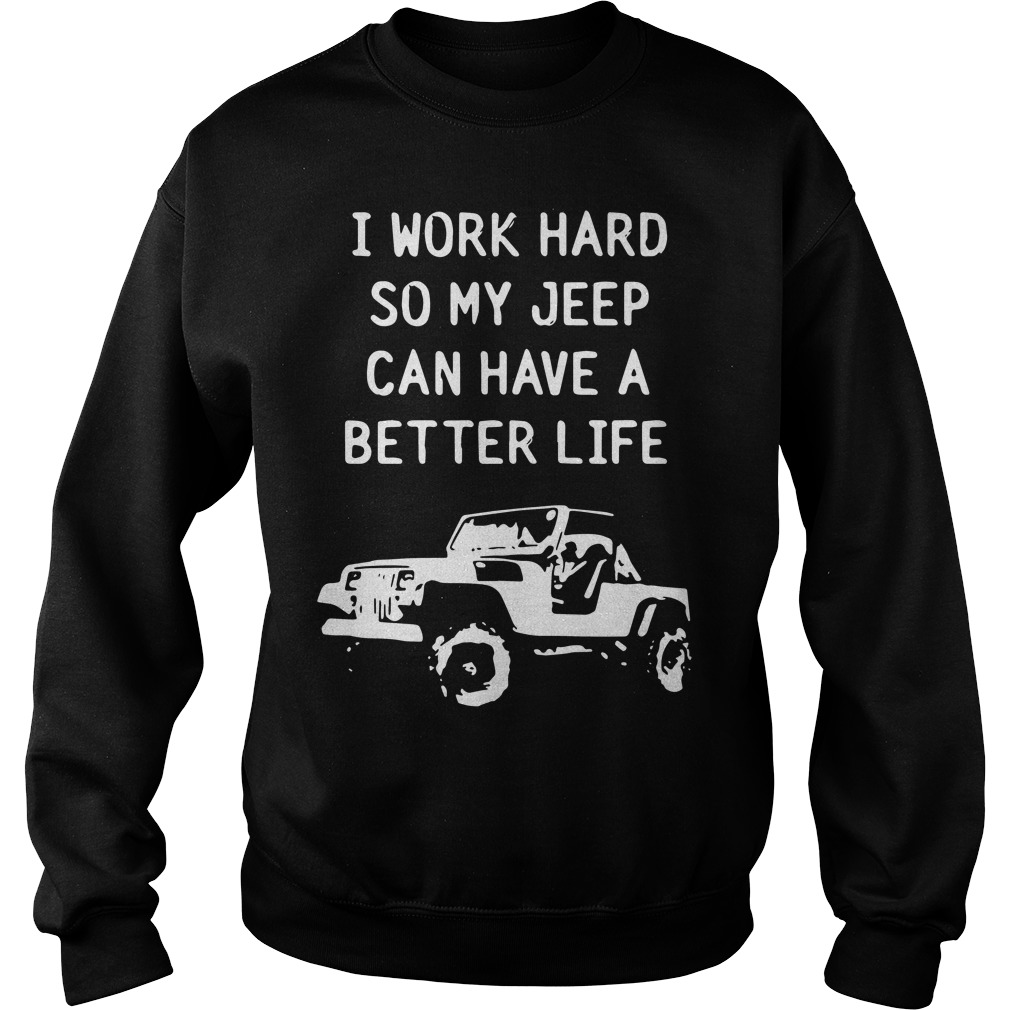 Work Hard Jeep Can Better Life Jeep Sweater