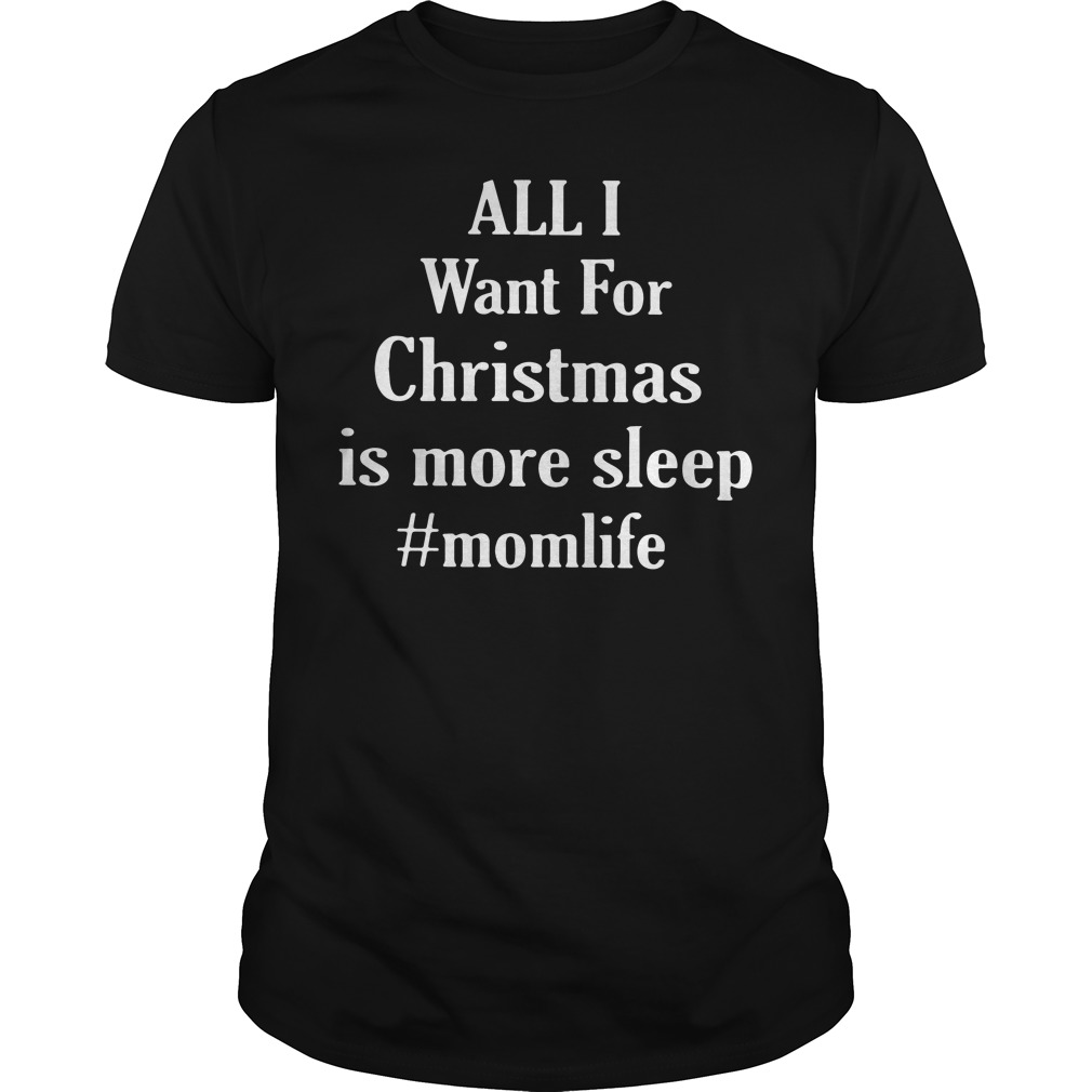 All I want for Christmas is more sleep #momlife Guys Shirt