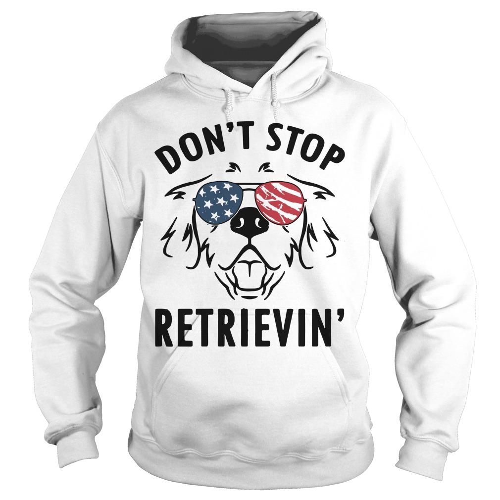 American don't stop retrievin' Hoodie