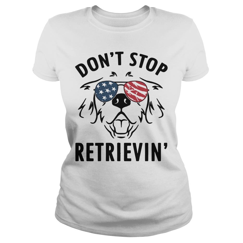 American don't stop retrievin' Ladies Tee