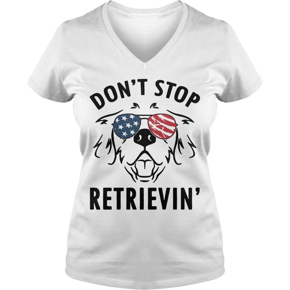 American don't stop retrievin' V-neck T-shirt