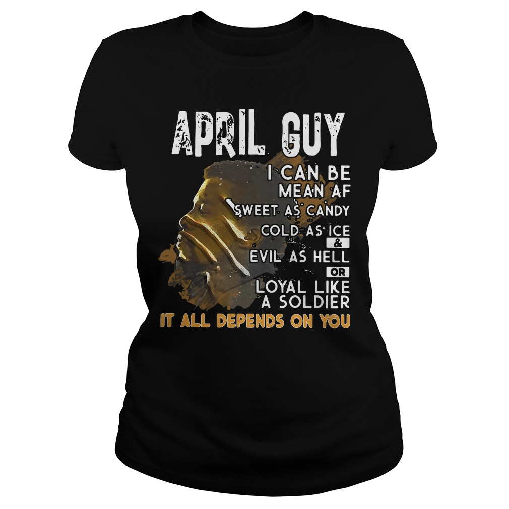 April Guy Can Mean Sweet Candy Cold Ice Evil Hell Ladies Tee