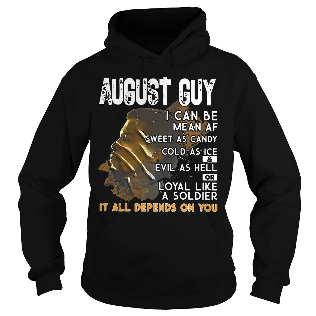 August Guy Can Mean Sweet Candy Cold Ice Evil Hell Hoodie